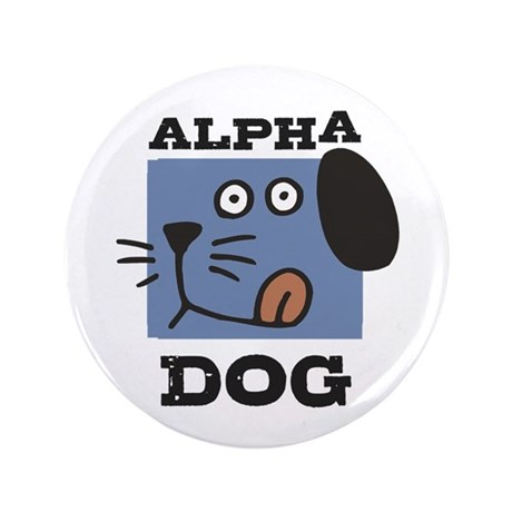 "Alpha Dog 3.5"" Button"