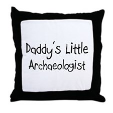 Daddy's Little Archaeologist Throw Pillow
