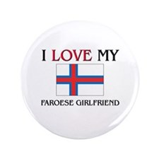 "I Love My Faroese Girlfriend 3.5"" Button"