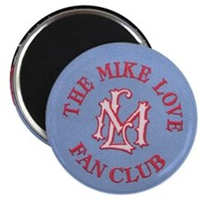 Mike Love Fan Club Magnet