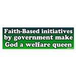 God A Welfare Queen Bumper Sticker