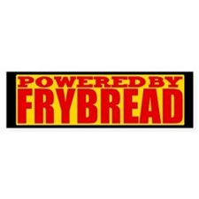 Powered By Frybread Bumper Bumper Sticker