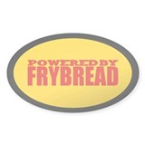 Powered By Frybread Oval Bumper Stickers