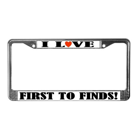 First To Find License Plate Frame