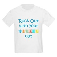 Rock Out With Your Blocks Out T-Shirt