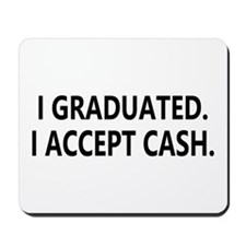 Graduation Cash Mousepad