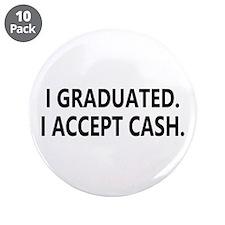 """Graduation Cash 3.5"""" Button (10 pack)"""