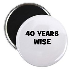 "40 Years Wise 2.25"" Magnet (10 pack)"