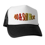 40 & Stll Hot Trucker Hat
