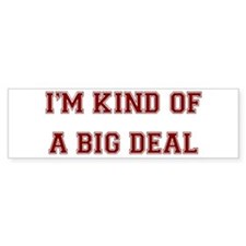 I'm a Big Deal Bumper Sticker (10 pk)