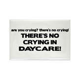 There's No Crying in Daycare Rectangle Magnet