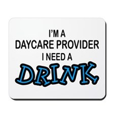 Daycare Provider Need Drink Mousepad