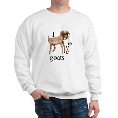 I Love Goats Sweatshirt