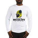 Reality TV Long Sleeve T-Shirt
