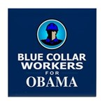 Blue Collar Workers for Obama Tile Coaster