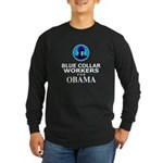 Blue Collar Workers for Obama Long Sleeve Dark T-S