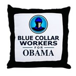 Blue Collar Workers for Obama Throw Pillow