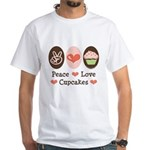 Peace Love Cupcakes White T-Shirt