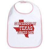 Somebody In Texas Loves Me! Bib