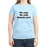 We will Barack you Women's Light T-Shirt