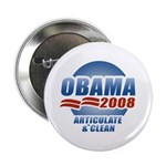 Obama 2008: Articulate & Clean Button