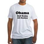 Obama / Half Honkey All Donkey Fitted T-Shirt