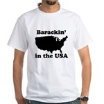 Barackin' in the USA White T-Shirt
