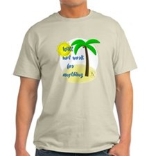 Will Not Work For Anything Light T-Shirt