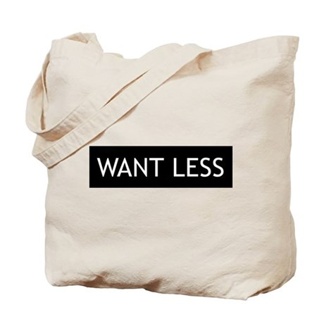 Want Less - Black Tote Bag