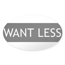 Want Less - Black Oval Decal