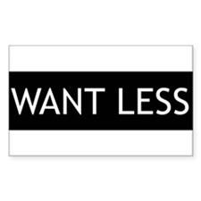 Want Less - Black Rectangle Decal