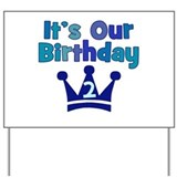 It's Our Birthday Crown (2) Yard Sign