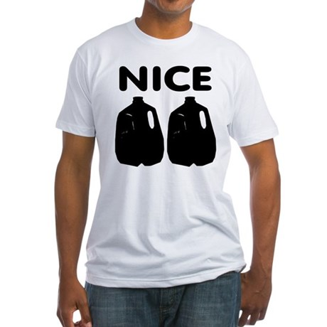 Nice Jugs Fitted T-Shirt
