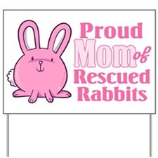 Rescued Rabbits Mom Yard Sign