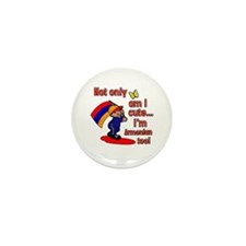 Not only am I cute I'm Armenian too! Mini Button (