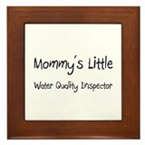 Mommy's Little Water Quality Inspector Framed Tile
