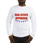 Retired Real Estate Appraiser Long Sleeve T-Shirt