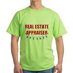 Retired Real Estate Appraiser Green T-Shirt