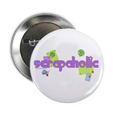 "Scrapaholic 2.25"" Button"