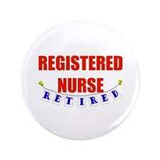 "Retired Registered Nurse 3.5"" Button"