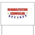 Retired Rehabilitation Counselor Yard Sign