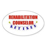 Retired Rehabilitation Counselor Sticker (Oval 50