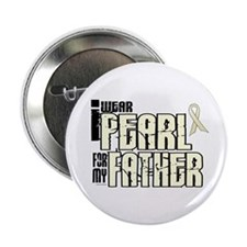 "I Wear Pearl For My Father 6 2.25"" Button"