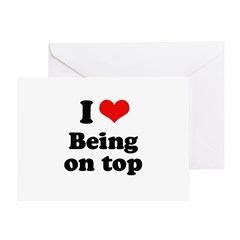 I love being on top Greeting Card