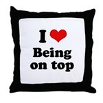 I love being on top Throw Pillow