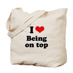 I love being on top Tote Bag