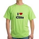 I love clits Green T-Shirt