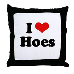 I love hoes Throw Pillow