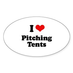 I love pitching tents Oval Sticker