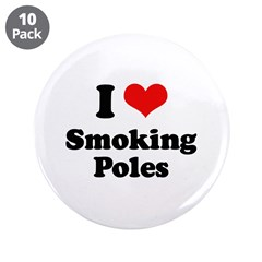 "I love smoking poles 3.5"" Button (10 pack)"